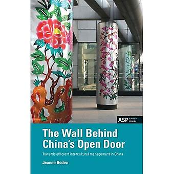 The Wall Behind China's Open Door: Towards Efficient Intercultural Management in China
