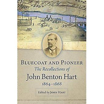 Bluecoat och pionjär: minnesbilder av John Benton Hart, 1864-1868