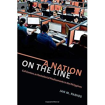 A Nation on the Line: Call Centers as Postcolonial Predicaments in� the Philippines