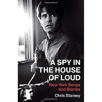 Un espion dans la maison de l'intensité sonore: New York Songs and Stories
