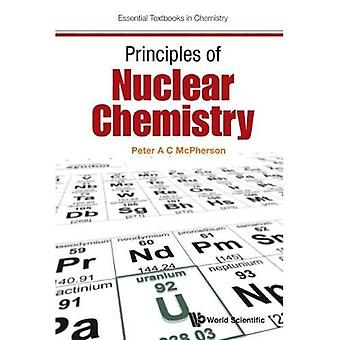 Principles of Nuclear Chemistry (Essential Textbooks in Chemistry)