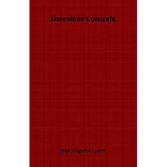 Limestone Concrete by Green & John Singleton