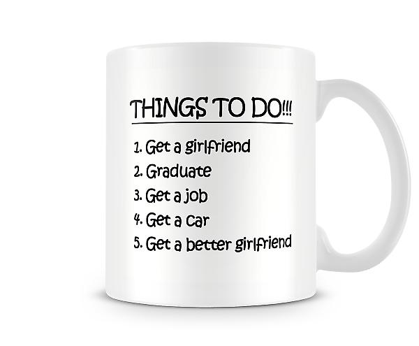 Things To Do! 1.Get A Girlfriend 2.Graduate Mug