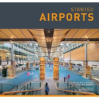 Stantec - Airports by Trevor Boddy - 9781773270265 Book