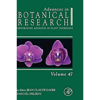 Advances in Botanical Research Volume 47 Incorporating Advances in Plant Pathology by Kader & JeanClaude