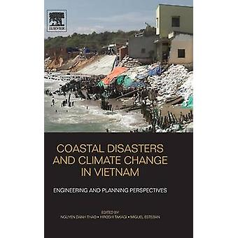 Coastal Disasters and Climate Change in Vietnam Engineering and Planning Perspectives by Thao & Nguyen Danh