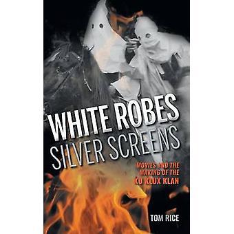 Abiti bianchi film schermi d'argento e la realizzazione del Ku Klux Klan di riso & Tom