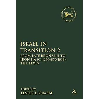 Israel in Transition volume 2 From Late Bronze II to Iron IIA C. 1250850 BCE The Texts by Grabbe & Lester L.