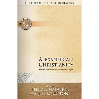 Cristianesimo Alessandrino di Oulton & John Ernest