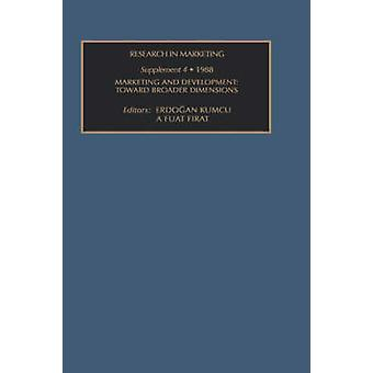 Research in Marketing Suppl. 4 Marketing  Development Toward Broader Dimensions by Sheth & Jagdish N.