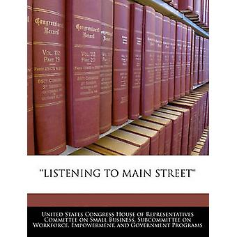 listening To Main Street by United States Congress House of Represen