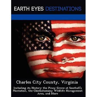 Charles City County Virginia inklusive dess historia Piney lunden på Southalls Plantation området Chickahominy Wildlife och mer av Sharmen & Fran