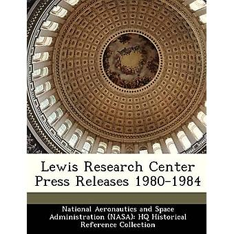 Lewis Research Center Press Releases 19801984 by National Aeronautics and Space Administr