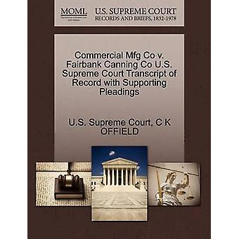 Commercial Mfg Co v. Fairbank Canning Co U.S. Supreme Court Transcript of Record with Supporting Pleadings by U.S. Supreme Court