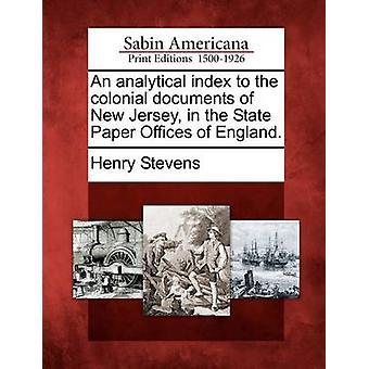 فهرس تحليلي لوثائق المستعمرة من ولاية نيو جيرسي في مكاتب الصحيفة الدولة في