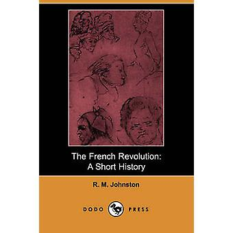 De Franse revolutie A Short History Johnston & R. M.