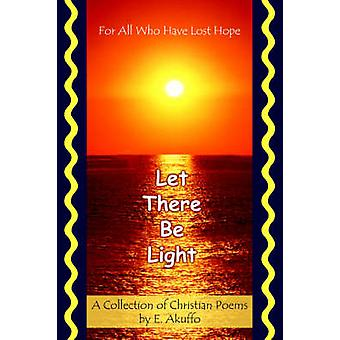 Let There Be Light For All Who Have Lost Hope by Akuffo & E.