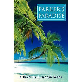 Parkers Paradise by Socha & C. Joseph