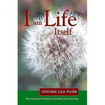I am Life itself by Hyde & Unmani & Liza