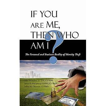 Si tu es moi alors qui suis je le personnel et la réalité commerciale de l'usurpation d'identité par Gardner Jr. & J.D. & CITRMS & John P.