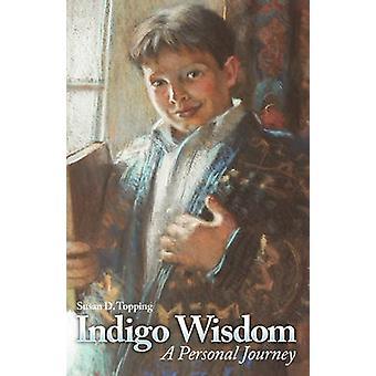Indigo Wisdom by Topping & Susan D.