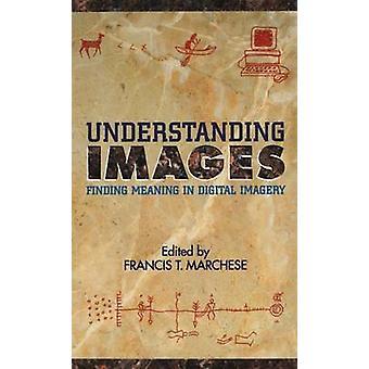 Förstå bilder att finna mening i Digital bildbehandling av Marchese & Francis T.