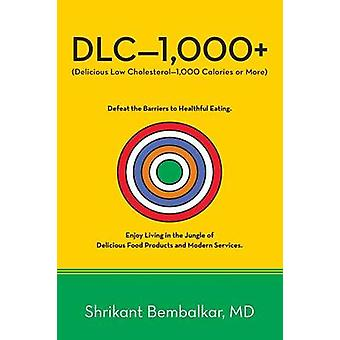 DLC1000 Delicious Low Cholesterol1000 Calories or More by Bembalkar MD & Shrikant