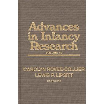 Advances in Infancy Research Volume 10 by Hayne & Harlene