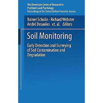Soil Monitoring  Early Detection and Surveying of Soil Contamination and Degradation by Schulin