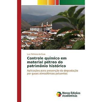 Controle Qumico Em Material Ptreo tun Patrimnio Histrico von Pinheiro da Guia Luiz