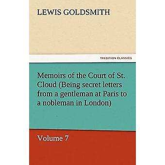 Memoarer av domstolen av St. Cloud vara hemliga breven från en Gentleman på Paris till en adelsman i London volym 7 av guldsmed & Lewis