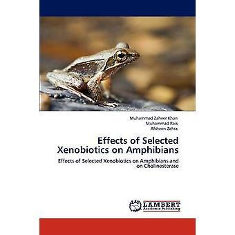 Beeinflussung der ausgewählten Xenobiotika Amphibien von Khan & Muhammad Zaheer