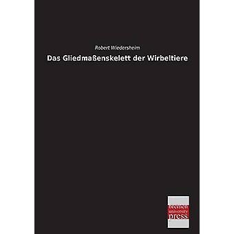 Das Gliedmassenskelett Der Wirbeltiere by Wiedersheim & Robert