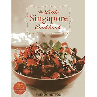 My Little Singapore Cookbook by Wendy Hutton - 9789814484084 Book