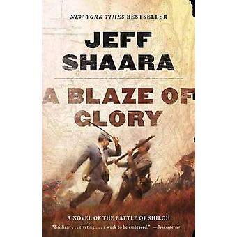 A Blaze of Glory - A Novel of the Battle of Shiloh by Jeff Shaara - 97