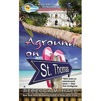 Aground on St. Thomas by Rebecca M Hale - 9780425252512 Book