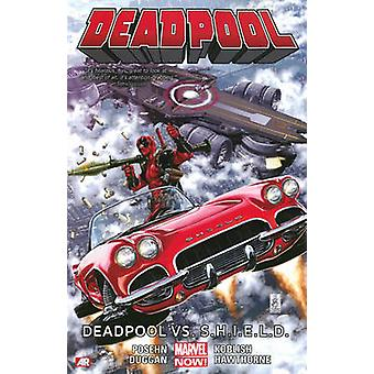 Deadpool - Volume 4 - Deadpool vs. S.H.I.E.L.D. (Marvel Now) by Gerry D