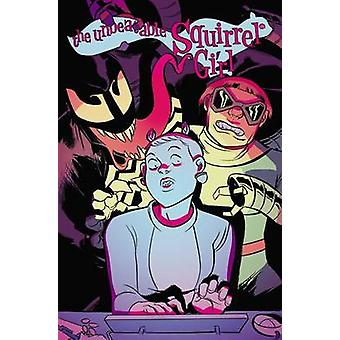 Unbeatable Squirrel Girl Vol. 4 - I Kissed A Squirrel and I Liked it -