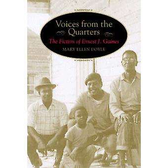 Voices from the Quarters - The Fiction of Ernest J. Gaines by Mary Ell