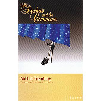 The Duchess and the Commoner by Michel Tremblay - Sheila Fischman - 9