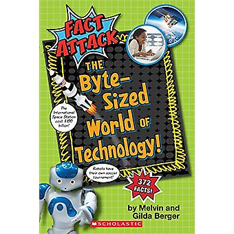 The Byte-Sized World of Technology (Fact Attack #2) by Melvin Berger