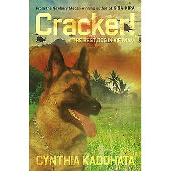 Cracker! - The Best Dog in Vietnam by Cynthia Kadohata - 9781416906377