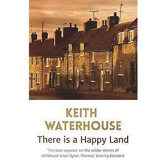 There is a Happy Land by Keith Waterhouse - 9781444753905 Book