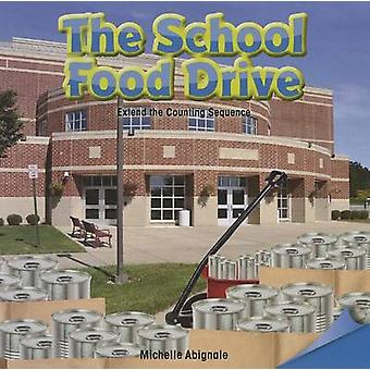 The School Food Drive - Extend the Counting Sequence by Michelle Abign