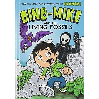 Dino-Mike and the Living Fossils by Franco Aureliani - 9781496524898