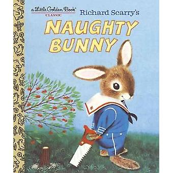 Richard Scarry's Naughty Bunny by Richard Scarry - 9781524767273 Book