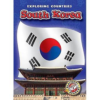 Blastoff! Exploring Countries - South Korea by Derek Zobel - 978160014