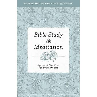 Bible Study & Meditation - Spiritual Practices for Everyday Life by He