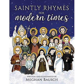 Saintly Rhymes for Modern Times by Meghan Bausch - 9781681921440 Book