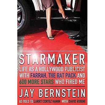 Starmaker - Life as a Hollywood Publicist with Farrah - The Rat Pack &